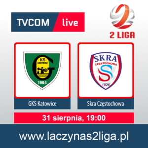 GKS Katowice-Skra Częstochowa