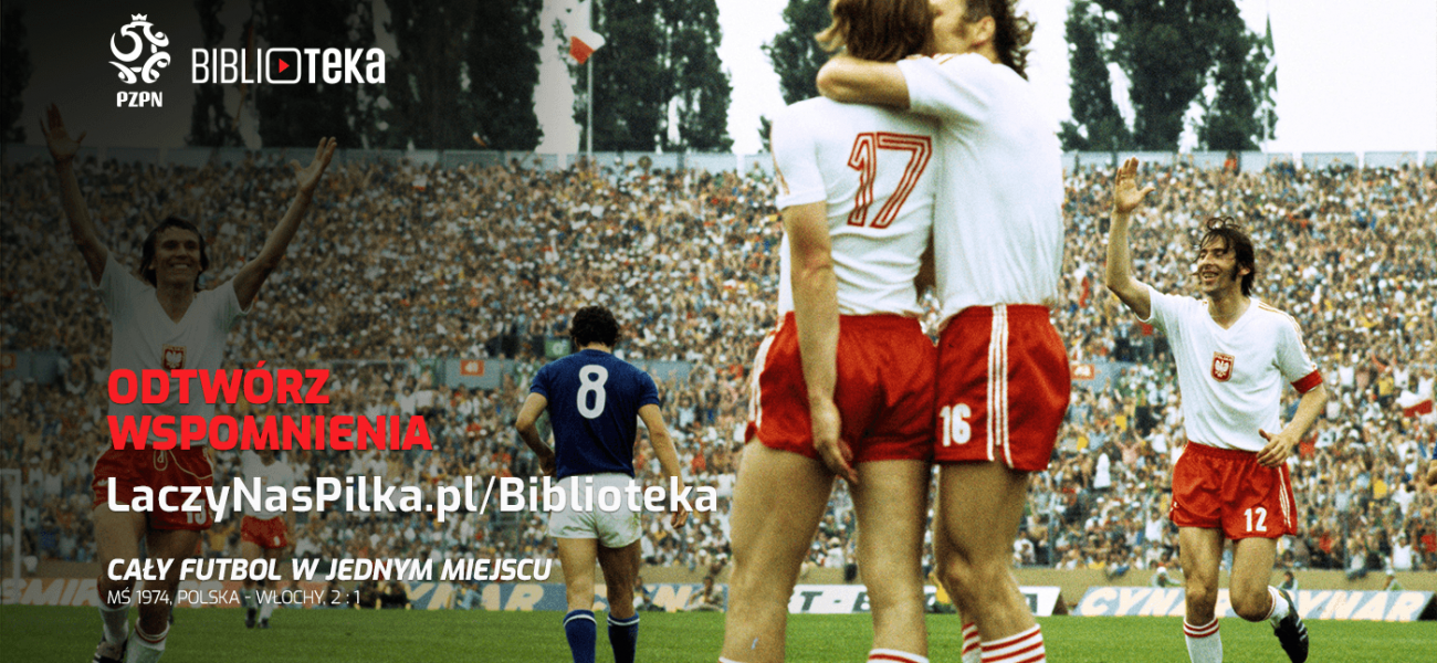 Odtwórz wspomnienia. Uruchomiono Bibliotekę Piłkarstwa Polskiego!