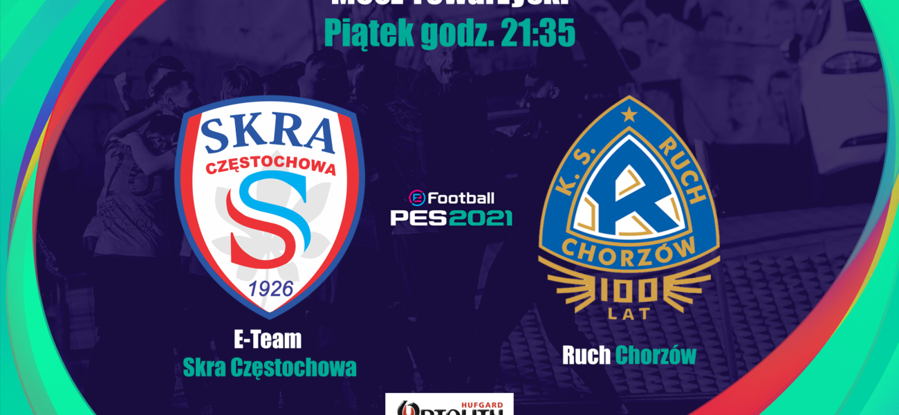 E-Team Skra gra dziś towarzysko z Ruchem Chorzów